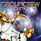 Group-1-Crew-Space-Outta-2